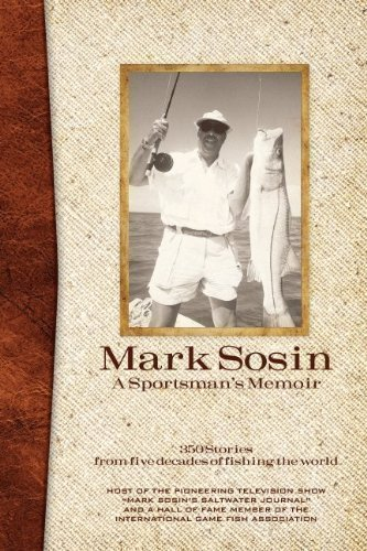 A Sportsman's Memoir, 350 Stories from Five Decades of Fishing the World - Signed By the Author