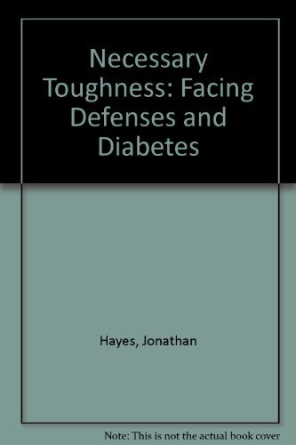 9780945448303: Necessary Toughness: Facing Defenses and Diabetes