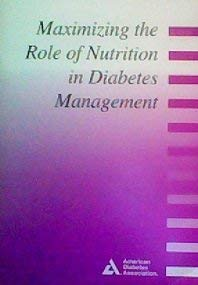 9780945448426: Maximizing the Role of Nutrition in Diabetes Management