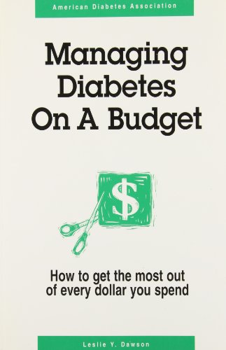 9780945448532: Managing Diabetes on a Budget: How to Get the Most Out of Every Dollar You Spend