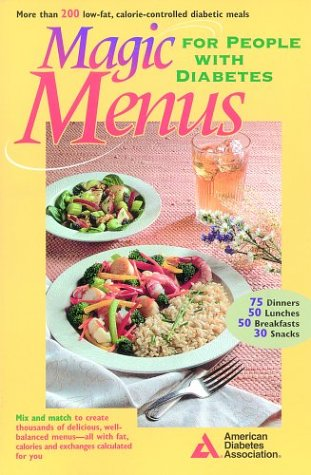 Magic Menus: For People With Diabetes: American Dietetic Association;