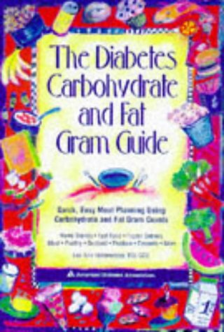 9780945448754: The Diabetes Carbohydrate and Fat Gram Guide: Quick, Easy Meal Planning Using Carbohydrate and Fat Gram Counts