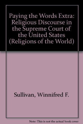 9780945454069: Paying the Words Extra: Religious Discourse in the Supreme Court of the United States (Religions of the World (Harvard))