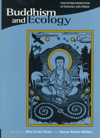 9780945454137: Buddhism and Ecology: The Interconnection of Dharma and Deeds (Religions of the World and Ecology)