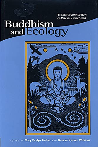 Buddhism and Ecology: The Interconnection of Dharma: Editor-Mary Evelyn Tucker;