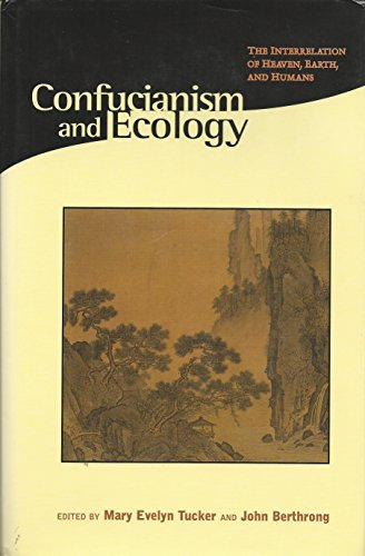 9780945454151: Confucianism and Ecology: The Interrelation of Heaven, Earth, and Humans (Religions of the World and Ecology)