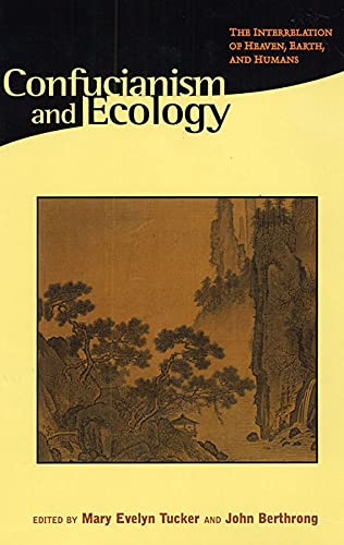9780945454168: Confucianism and Ecology: The Interrelation of Heaven, Earth, and Humans (Religions of the World and Ecology)