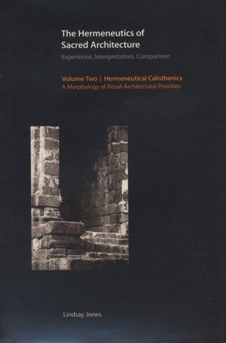 9780945454236: The Hermeneutics of Sacred Architecture: Experience, Interpretation, Comparison, Volume 2: Hermeneutical Calisthenics: A Morphology of ... Priorities (Religions of the World (Harvard))