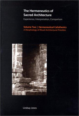 9780945454243: The Hermeneutics of Sacred Architecture: Experience, Interpretation, Comparison, Volume 2: Hermeneutical Calisthenics: A Morphology of ... (Religions of the World (Harvard)) (v. 2)