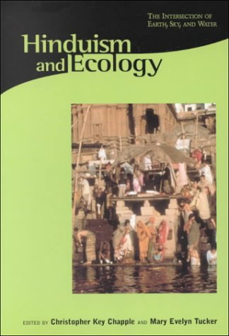 Hinduism and Ecology: The Intersection of Earth,: Chapple, Christopher Key