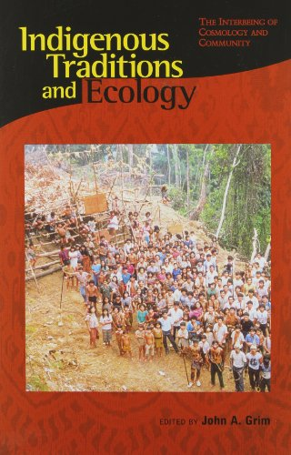 9780945454274: Indigenous Traditions and Ecology: The Interbeing of Cosmology and Community (Religions of the World and Ecology)
