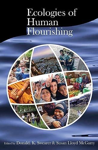 Ecologies of Human Flourishing (Religions of the: Editor-Donald K. Swearer;