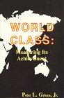 9780945456056: World Class: Measuring Its Achievement