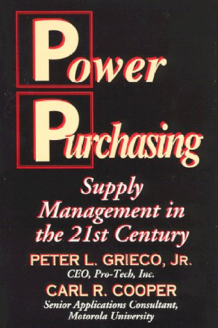 Power Purchasing: Supply Management in the 21st: Peter L. Grieco