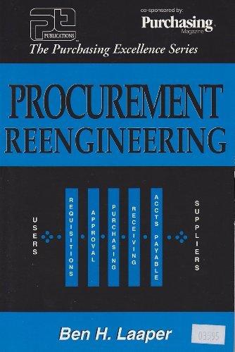 Procurement Reengineering (Purchasing Excellence Series): Ben Laaper