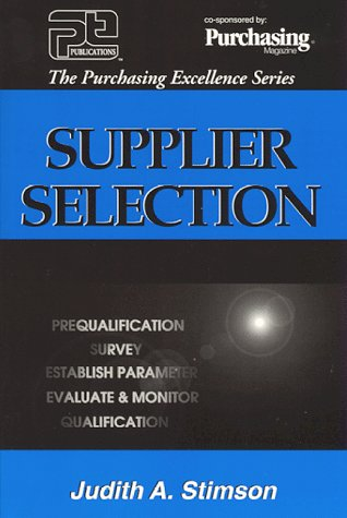 Supplier Selection (Purchasing Excellence): Judith A. Stimson