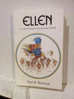 Ellen : Trial and Triumph on the American Frontier: Paul B. Ricchiuti