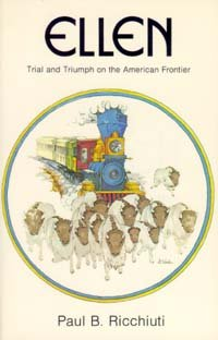 9780945460039: Ellen : Trial and Triumph on the American Frontier