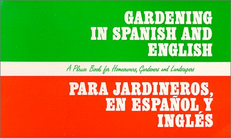 9780945462088: Gardening in Spanish and English = Para jardineros en español e inglés