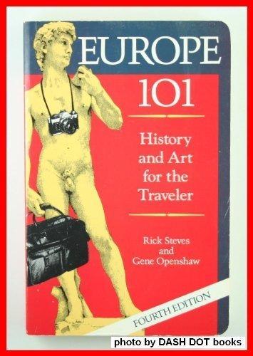9780945465225: Rick Steves' Europe 101: History and Art for the Traveler