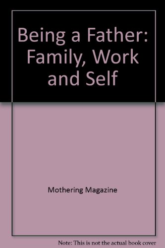 9780945465690: Being a Father: Family, Work and Self