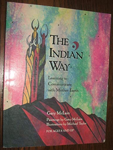 The Indian Way: Learning to Communicate with Mother Earth
