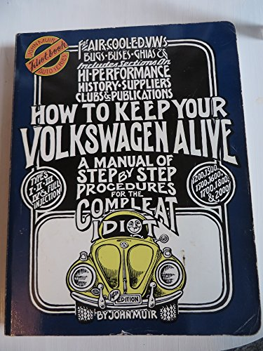 9780945465805: How to Keep Your Volkswagen Alive: A Manual of Step by Step Procedures for the Compleat Idiot (Illustrated) (John Muir Idiot Book Auto Series)