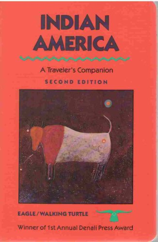 Indian America: A Traveler's Companion: Eagle Walking Turtle,