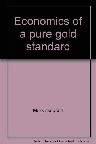 9780945466000: Economics of a pure gold standard [Taschenbuch] by