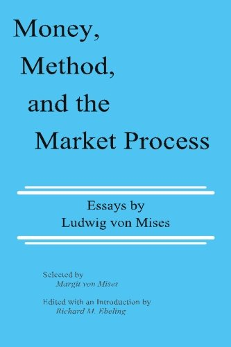 9780945466062: Money, Method, and the Market Process: Essays by Ludwig von Mises