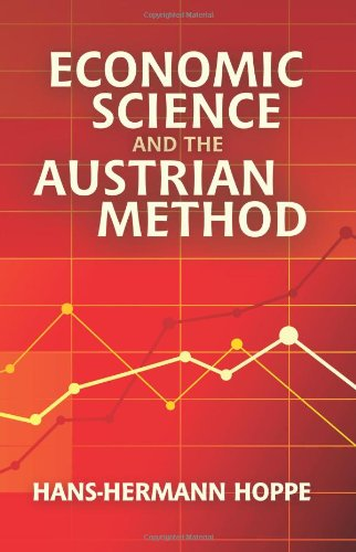 9780945466208: Economic Science and the Austrian Method 2nd edition by Hans-Hermann Hoppe (2007) Paperback
