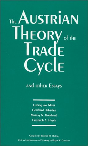9780945466215: The Austrian Theory of the Trade Cycle and Other Essays