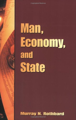 Man, Economy, and State (0945466323) by Rothbard, Murray N.