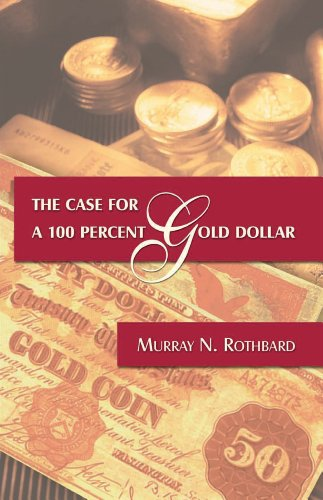 9780945466345: The Case for a 100 Percent Gold Dollar