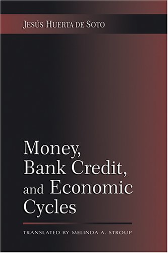 9780945466390: Money, Bank Credit, and Economic Cycles