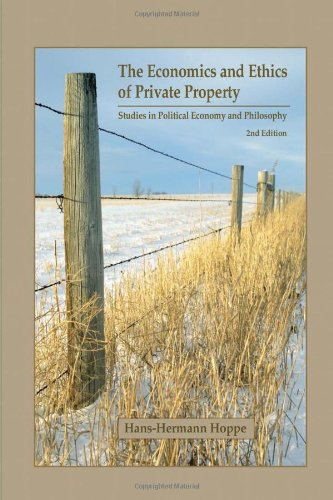 The Economics and Ethics of Private Property: Studies in Political Economy and Philosophy: Hoppe, ...