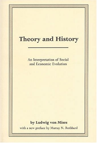 9780945466420: Theory and History: An Interpretation of Social and Economic Evolution