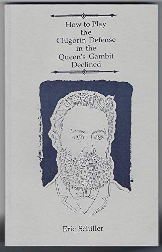 9780945470113: How to Play the Chigorin Defense in the Queen's Gambit Declined