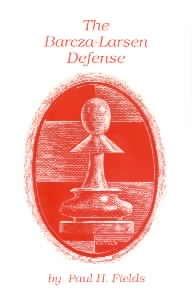 9780945470175: The Barcza-Larsen Defense