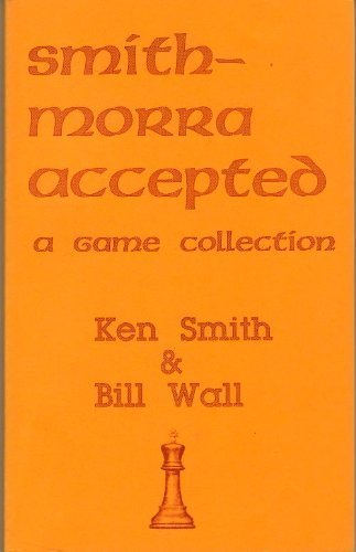 9780945470229: Smith-Morra Accepted: A Game Collection