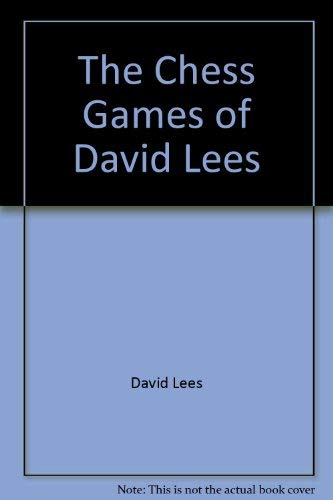 THE CHESS GAMES OF DAVID LEES.: Lees, David.