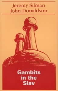 Gambits in the Slav (9780945470397) by I.M. Jeremy Silman; John Donaldson; Jeremy Silma