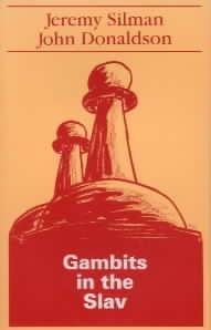 Gambits in the Slav: Silman, Jeremy; Donaldson, John; Silma, Jeremy