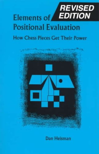 9780945470779: Elements of Positional Evaluation: How Chess Pieces Get Their Power