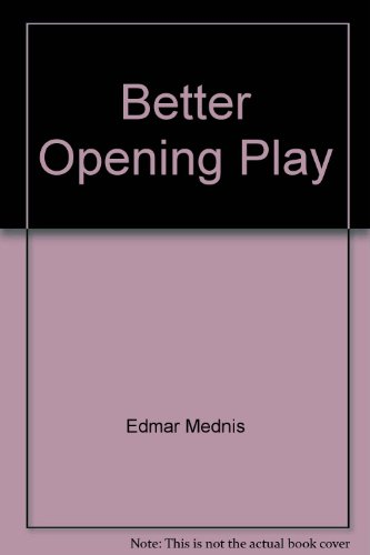 9780945470878: Better Opening Play