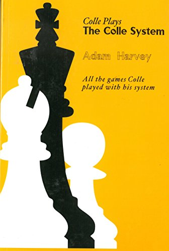 9780945470885: Colle Plays The Colle System: All the Games Colle Played With His System