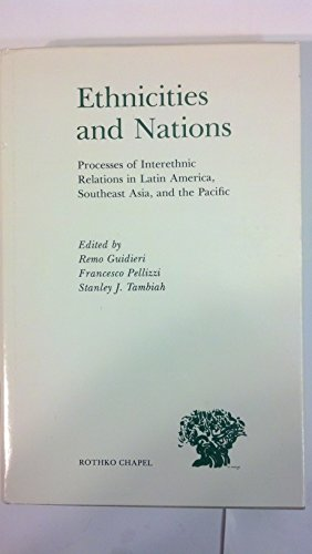 9780945472018: Ethnicities and Nations: Processes of Inter Ethnic Relations in Latin America, Southeast Asia, and the Pacific