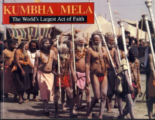 Kumbha Mela : The World's Largest Act of Faith