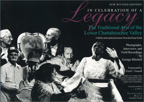 9780945477129: In Celebration of a Legacy: The Traditional Arts of the Lower Chattahoochee Valley