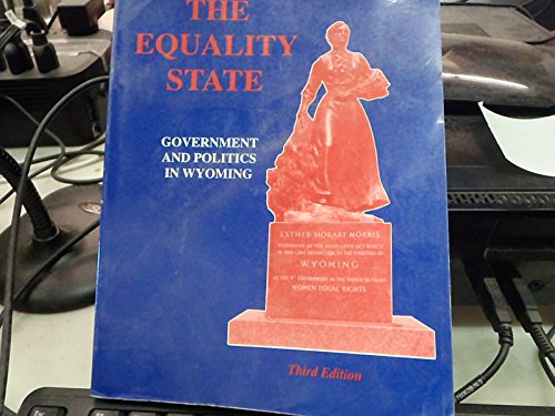9780945483618: Equality State: Government and Politics in Wyoming